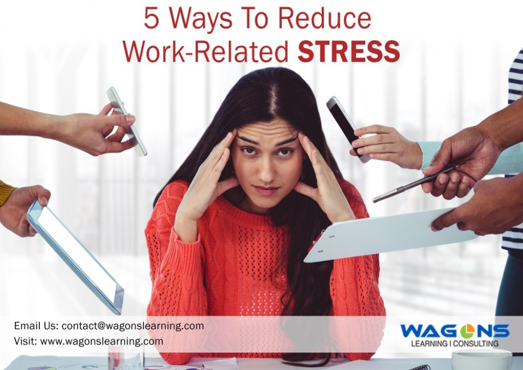 Five Ways to Reduce Work-Related Stress