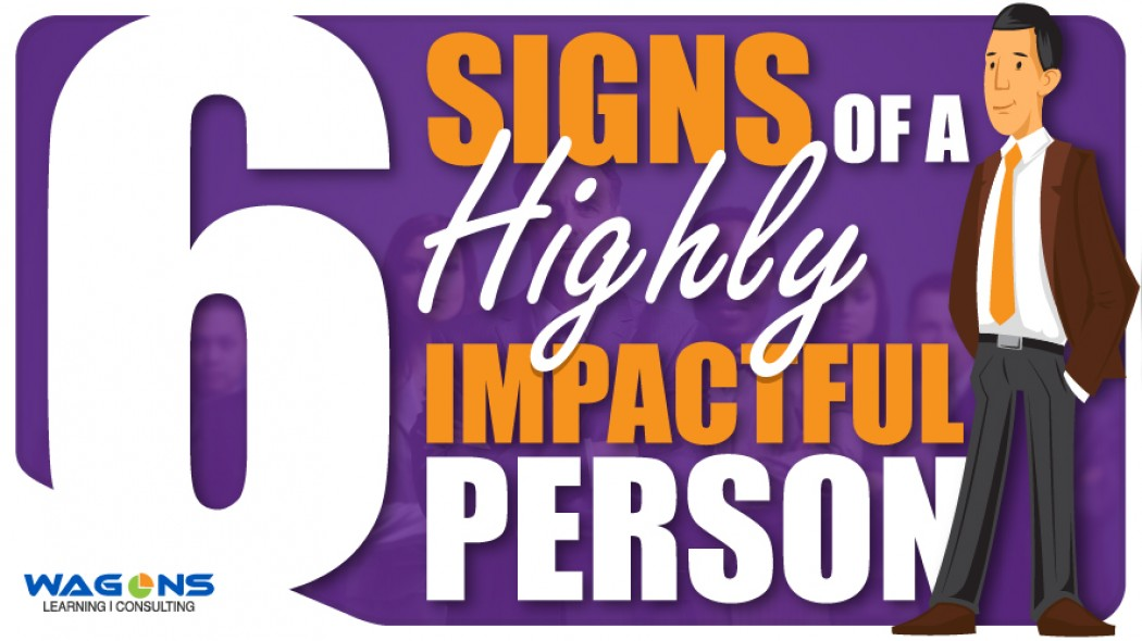 Six Signs of a Highly Impactful person