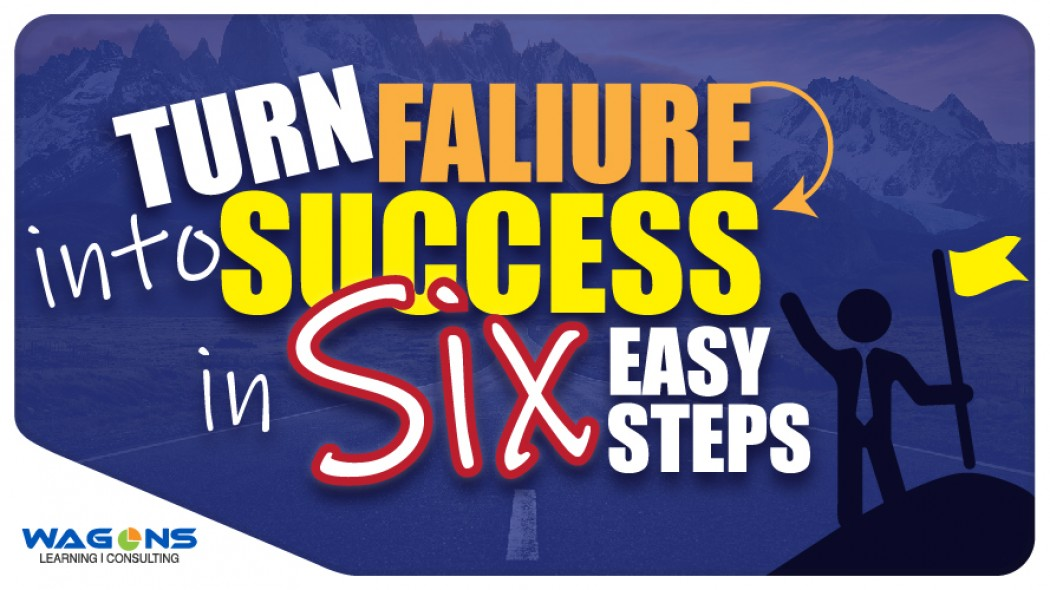 Turn Failure into Success in 6 Simple Steps