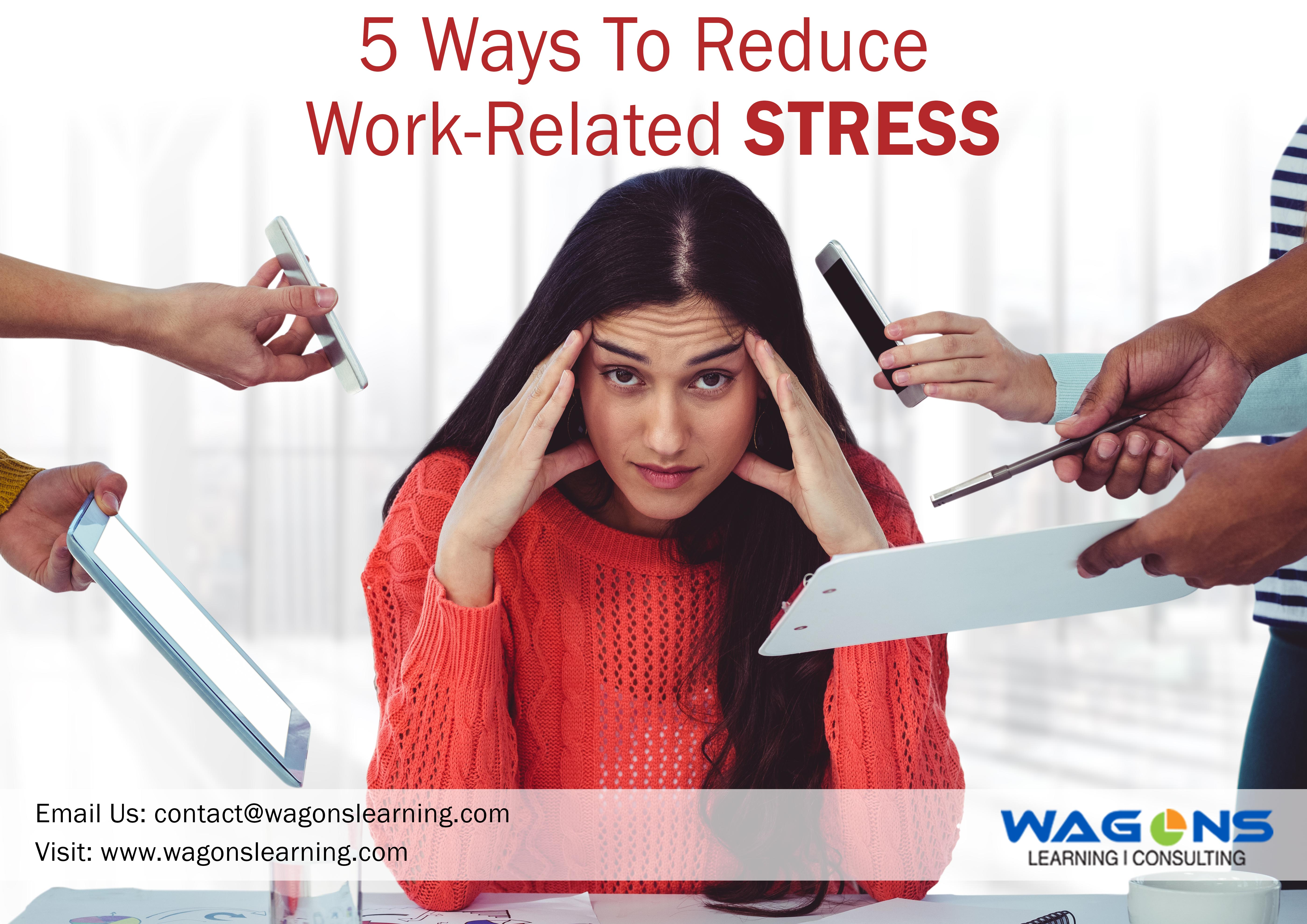 Five Way to Reduce Work-Related Stress
